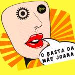 Foto de O basta da Mãe Joana - Por João Jacinto & Tales Bittar
